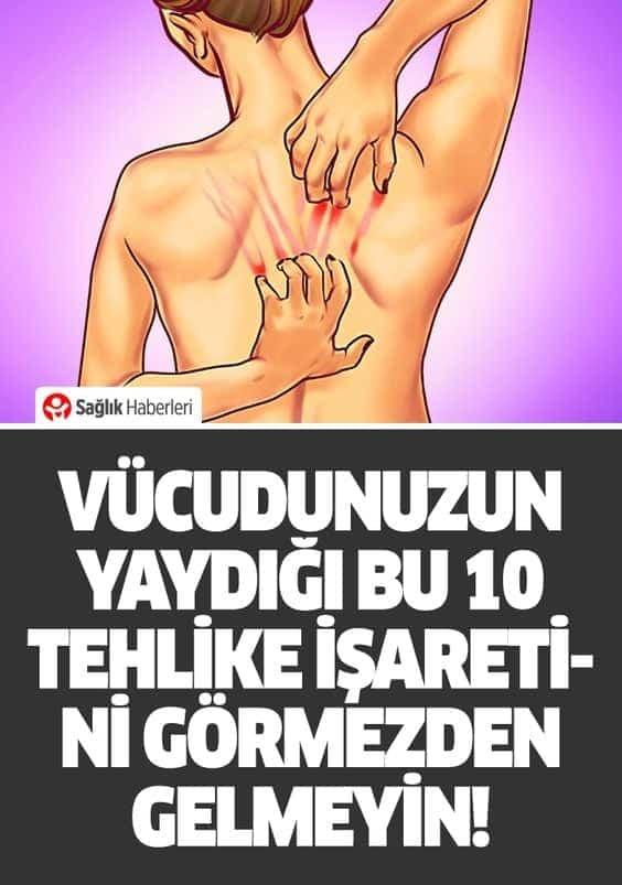 Vücudunuzun yaydığı bu 10 tehlike işaretini görmezden gelmeyin