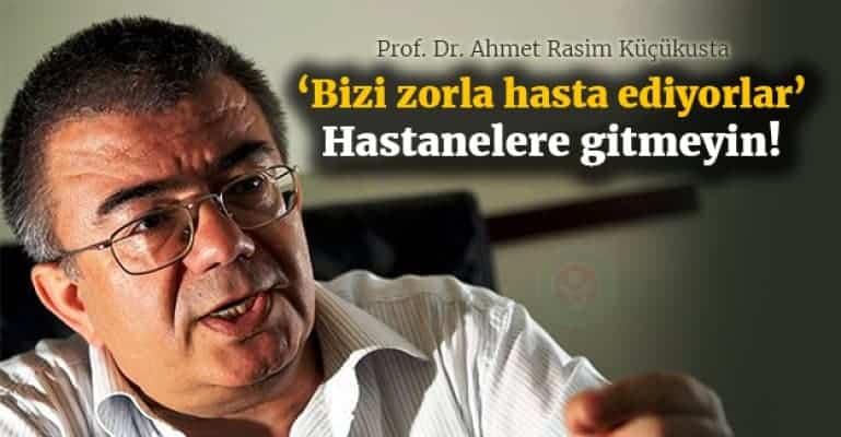 Prof. Dr. Rasim Küçükusta: Tüm sağlık reçeteleri yalan!